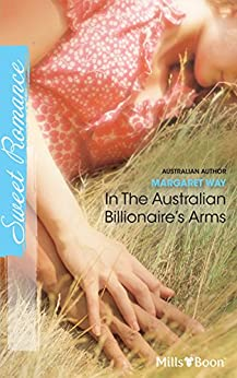 In The Australian Billionaire's Arms by [Margaret Way]