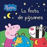 La festa de pijames (Un conte de La Porqueta Pepa) (Catalan Edition)