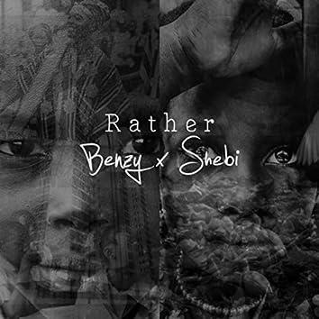 Rather (feat. Shebi)
