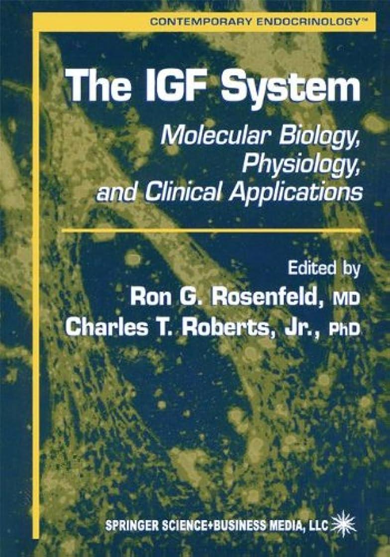 週末マーカー表示The IGF System: Molecular Biology, Physiology, and Clinical Applications (Contemporary Endocrinology)