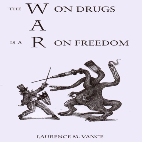 The War on Drugs Is a War on Freedom audiobook cover art