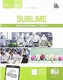 Sublime. Oenogastronomie et service. Per gli Ist. professionali. Con e-book. Con espansione online