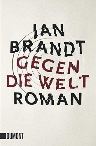 Gegen die Welt: Roman (Taschenbücher)