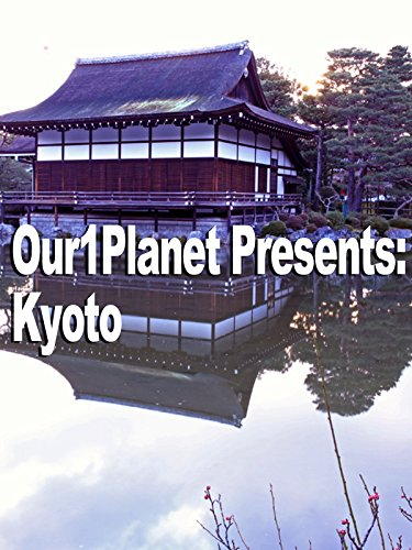 Our1Planet Presents: Kyoto