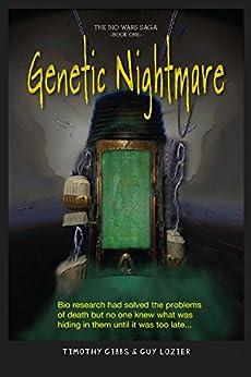 Genetic Nightmare (Bio Wars Saga Book 1) by [Guy Lozier, Timothy Gibbs]