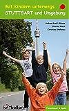 Mit Kindern unterwegs ? Stuttgart und Umgebung - Andrea Krahl-Rhinow