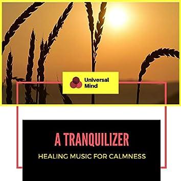 A Tranquilizer - Healing Music For Calmness