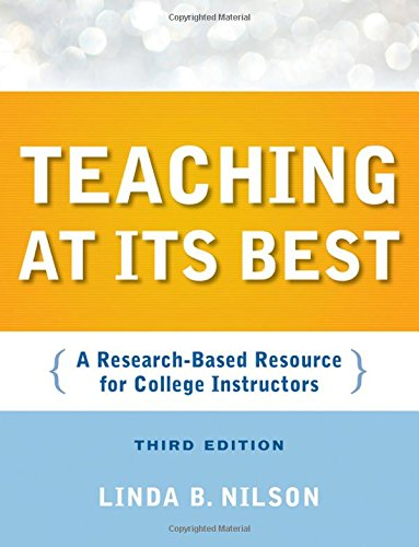 Teaching at Its Best, Third Edition: A Research-Based Resource for College Instructors