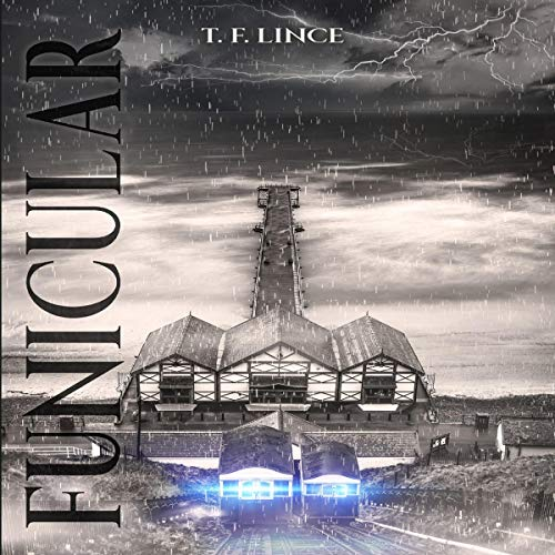 Funicular: What Is Truth When the Past Is a Lie? Audiobook By T. F. Lince cover art