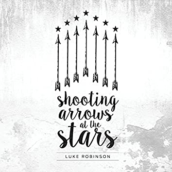 Shooting Arrows at the Stars