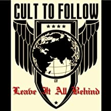 Best cult to follow leave it all behind Reviews