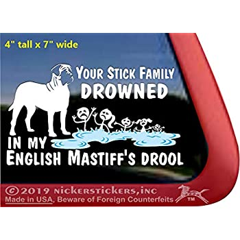 Your Stick Family Drowned in My English Mastiff's Drool | Dog Vinyl Window Decal Sticker