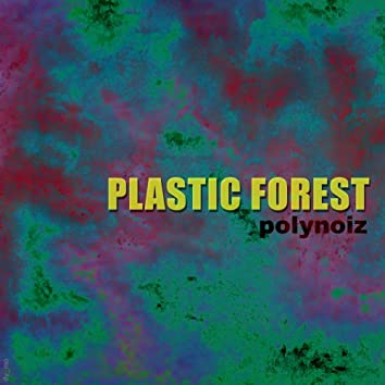 Plastic Forest