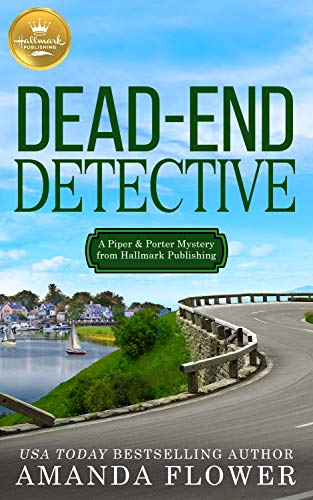 Dead-End Detective: A Piper and Porter Mystery from Hallmark Publishing by [Amanda Flower]