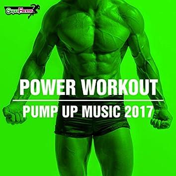 Power Workout: Pump Up Music 2017