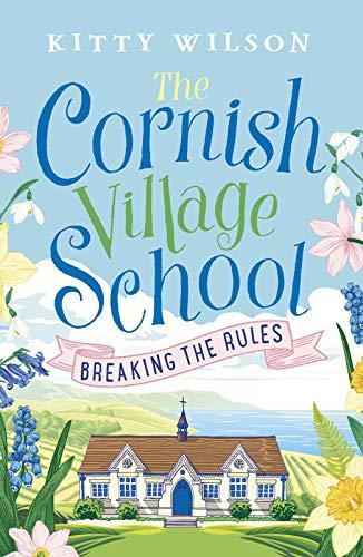 The Cornish Village School - Breaking the Rules (Cornish Village School...