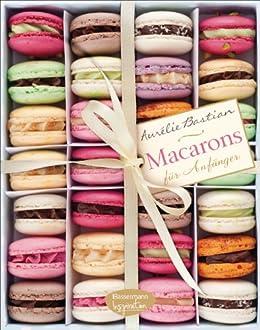 Macarons: für Anfänger (German Edition) by [Aurélie Bastian]
