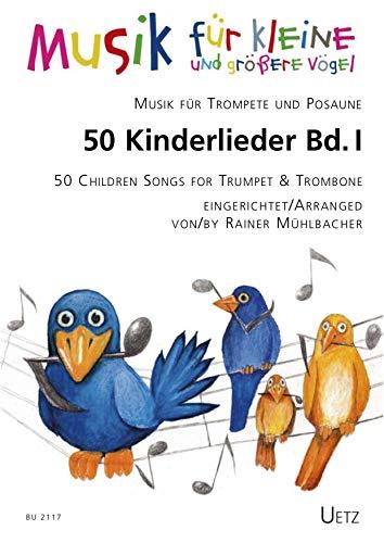 50 Kinderlieder für Trompete in B und Posaune (I) / 50 Children Songs for Trumpet in Bb and Trombone (I) (Spielpartitur)