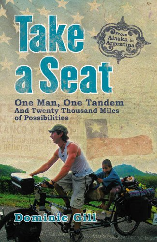 Take a Seat: One Man, One Tandem and Twenty Thousand Miles of Possibilities (English Edition)