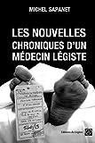 Les nouvelles chroniques d'un médecin légiste - Editions du Légiste - 05/08/2014