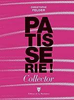 Pâtisserie collector numéro 3 de Christophe Felder