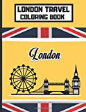 London Travel Coloring Book: England Cities London Liverpool Europe Secret British Souvenirs Activity Book for Adults Teens Boys Baby Children Relaxation and Activities Books