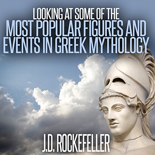 Looking at Some of the Most Popular Figures and Events in Greek Mythology audiobook cover art