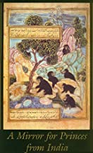 A Mirror for Princes from India : Illustrated Versions of the Kalilah Wa