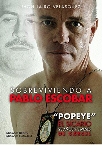 """Sobreviviendo a Pablo Escobar: """"Popeye"""" El Sicario, 23 años y 3 meses de cárcel"""