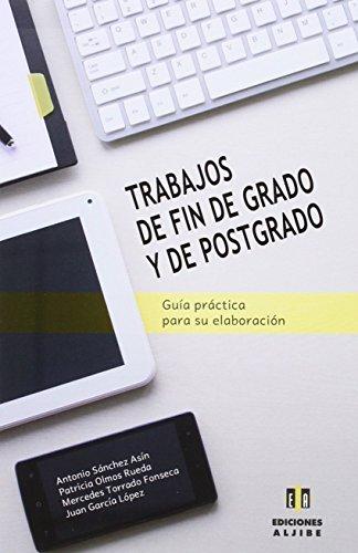 Trabajos de Grado y Postgrado: Guía práctica para su elaboración (EDUCACION Y...
