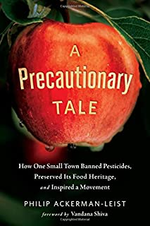 A Precautionary Tale: How One Small Town Banned Pesticides, Preserved Its Food Heritage, and Inspired a Movement