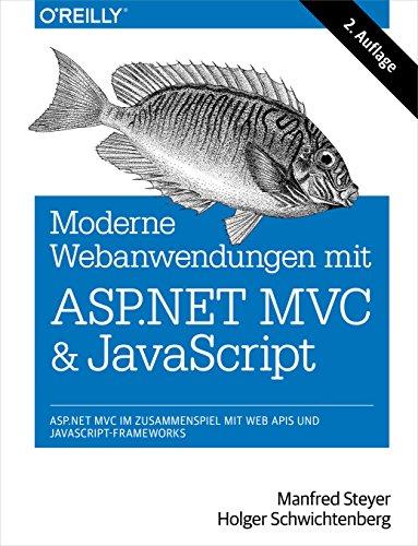 Moderne Web-Anwendungen mit ASP.NET MVC und JavaScript: ASP.NET MVC im Zusammenspiel mit Web APIs und JavaScript-Frameworks
