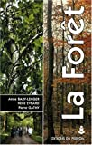 La forêt - Ecologie, gestion, économie, conservation, 4ème édition