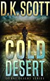 Cold Desert (An International Crime Series of Mystery, Suspense, Financial, Kidnapping Thrillers, Book 1)