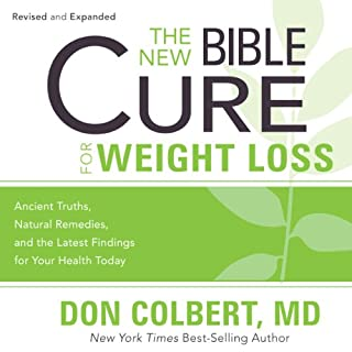 The New Bible Cure for Weight Loss     Ancient Truths, Natural Remedies, and the Latest Findings for Your Health Today              By:                                                                                                                                 Don Colbert                               Narrated by:                                                                                                                                 Kelly Ryan Dolan                      Length: 3 hrs and 11 mins     13 ratings     Overall 4.4