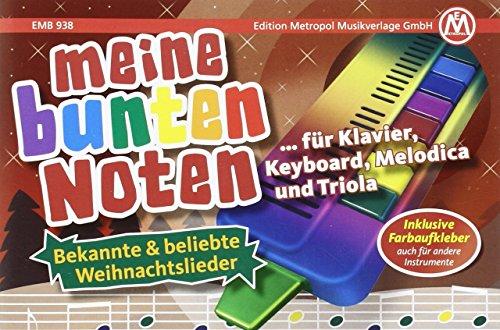 Preisvergleich Produktbild Meine bunten Noten für Klavier,  Keyboard,  Melodica ,  Triola: Bekannte & beliebte Weihnachtslieder