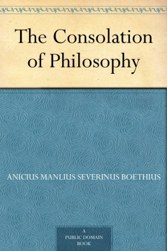 The Consolation of Philosophy (English Edition)