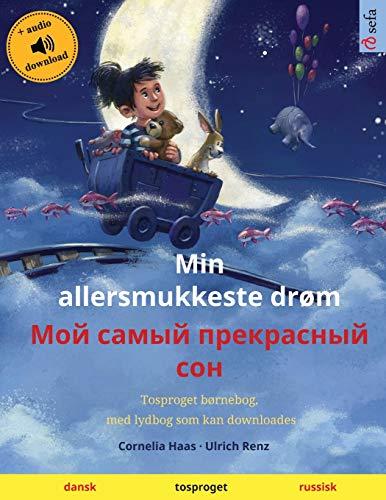 Min allersmukkeste drøm – Мой самый прекрасный сон (dansk – russisk): Tosproget børnebog med lydbog som kan downloades (Sefa Billedbøger På to Sprog)