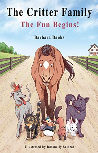 The Critter Family: The Fun Begins! (Illustrated Action & Adventure Chapter Book for Ages 7-12/The Critter Family Series: Book 1) by [Barbara Banks, Rossnelly Salazar]