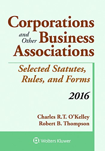 Corporations and Other Business Associations Selected Statutes, Rules, and Forms: 2016 Supplement