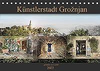 Kuenstlerstadt Groznjan - gabadet im Licht! (Tischkalender 2022 DIN A5 quer): Die kroatische Stadt Groznjan lockt mit Galerien und mittelalterlichen Charme. Kuenstler sind live am Schaffen. (Monatskalender, 14 Seiten )