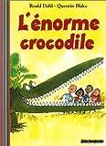 L'Enorme crocodile - Gallimard Jeunesse - 18/10/2001