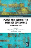 Power and Authority in Internet Governance: Return of the State? (Routledge Global Cooperation Series)