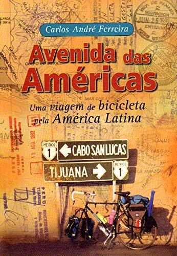 AVENIDA DAS AMÉRICAS: UMA VIAGEM DE BICICLETA PELA AMÉRICA