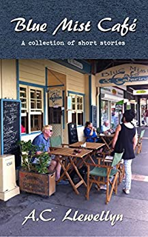 [A.C. Llewellyn]のBlue Mist Cafe: A collection of short stories (English Edition)