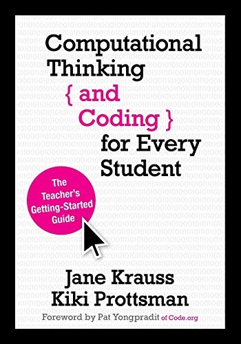 Computational Thinking And Coding For Every Student The Teacher Rsquo S Getting Started Guide