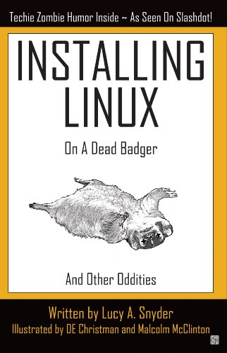 Download Installing Linux on a Dead Badger (and other Oddities) (English Edition) B002CGRCWY