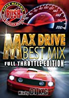 RUSH MAX DRIVE BEST MIX