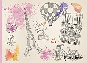 Paris Mon Amour Guest Book: Party Guest Book, Message Book, Keepsake, Guest Book Birthday Anniversary, Bridal Shower, Wedding Guest Book (Guest Book Sign In) (Volume 1)