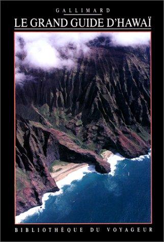 Le grand guide d'Hawaï (BIBLIOTHEQUE DU VOYAGEUR)